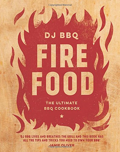 Fire Food: The Ultimate BBQ Cookbook -