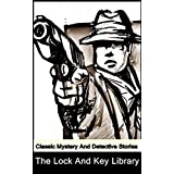 The Lock and Key Library: Classic Mystery and Detective Stories [Illustrated edition] (English Edition)