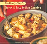 Madhur Jaffrey's Quick & Easy Indian Cooking by Madhur Jaffrey (2007-07-12)