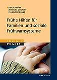 Frühe Hilfen für Familien und soziale Frühwarnsysteme (Soziale Praxis)