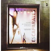 ESCAPARATES DISEÑO DE MONTAJES EFIMEROS (Arquitectura contemporanea) de Alejandro Bahamón (1 abr 2009) Tapa dura