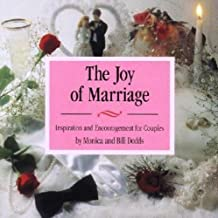 The Joy of Marriage: Inspiration and Encouragement for Couples: Inspiration and Encouragement for Partners