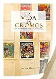 La vida en cromos: Los álbumes de nuestra infancia (Ensayo)
