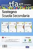 TFA sostegno scuola secondaria. Eserciziario commentato sostegno didattico scuola secondaria (E13B)+Manuale di sostegno didattico (T13)+Tracce svolte ... dei testi (T&E1). Con software di simulazione