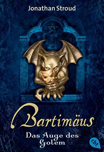 Bartimäus - Das Auge des Golem (Die BARTIMÄUS-Reihe 2)