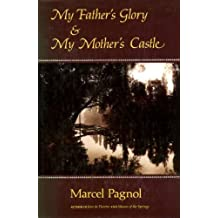 My Father's Glory and My Mother's Castle by Marcel Pagnol (1989-10-01)