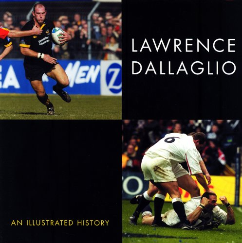 Lawrence Dallaglio: An Illustrated History