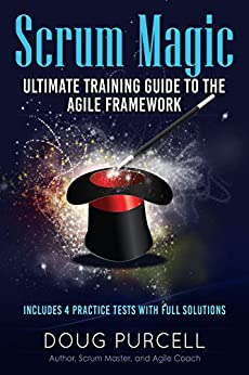 Scrum Magic: Ultimate Training Guide to the Agile Framework by [Purcell, Doug]