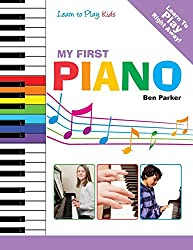My First Piano: Learn To Play: Kids by Ben Parker (10-Dec-2013) Paperback