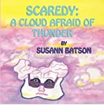 [{ Scaredy: A Cloud Afraid of Thunder - Large Print [ SCAREDY: A CLOUD AFRAID OF THUNDER - LARGE PRINT ] By Batson, Susann ( Author )May-27-2010 Paperback By Batson, Susann ( Author ) May - 27- 2010 ( Paperback ) } ]