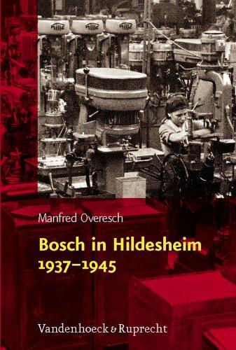 Preisvergleich Produktbild Bosch in Hildesheim 1937 - 1945: Freies Unternehmertum und nationalsozialistische Rüstungspolitik