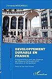 Développement durable en France: Enseignements à partir des Schémas de Cohérence Territoriale (SCoT) Grenoblois et Montpelliérain (Territoires de la géographie)...