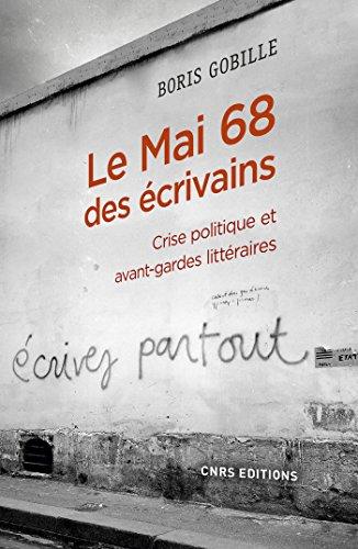 Le mai 68 des écrivains. Crise politique et avant-gardes littéraire