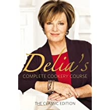 Delia's Complete Cookery Course - Classic Edition: Vol 1-3 in 1v by Delia Smith (2004-05-03)