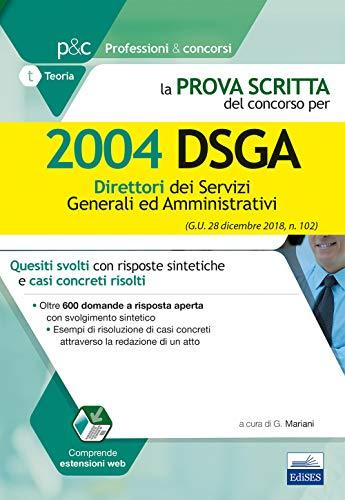 la prova scritta del concorso per 2004 dsga direttori dei servizi generali ed amministrativi: quesiti svolti con risposte sintetiche e casi concreti risolti