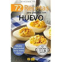 72 RECETAS PARA PREPARAR CON HUEVO: Ideales para incluir en tu menú diario (Colección Cocina Fácil & Práctica nº 35)