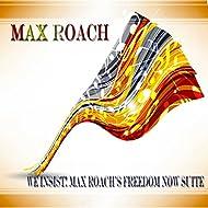 We Insist! Max Roach's Freedom Now Suite - Original Album