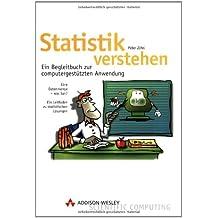 Statistik verstehen: Ein Begleitbuch zur computerunterstützten Anwendung (Sonstige Bücher AW)