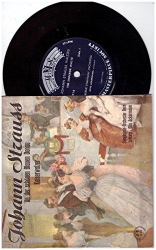 Johann Strauss – Berne Symphony Orchestra, Otto Ackermann – Johann Strauss AThe Emperor Waltz / The Beautiful Blue Danube 7' Vinyl Single Long Playing 33 ⅓ RPM