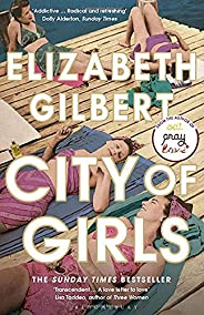 City of Girls: The Sunday Times Bestseller