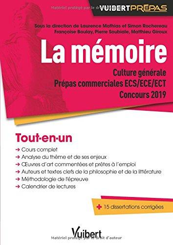La mémoire. Thème de Culture générale - Prépas commerciales ECS/ECE/ECT - Concours 2019-2020 par Rochereau Simon;Mathias Laurence