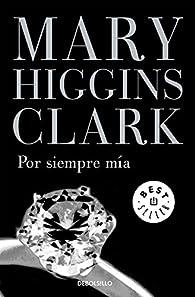 Por siempre mía par  Mary Higgins Clark