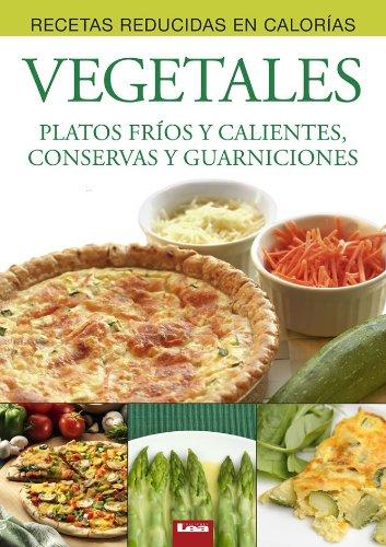 Vegetales, Platos fríos y calientes, conservas y guarniciones por Eduardo Casalins