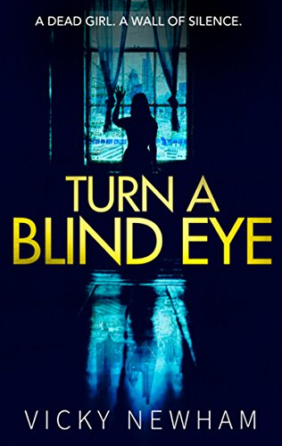 Turn a Blind Eye (DI Maya Rahman, Book 1) by [Newham, Vicky]