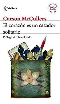 El Corazon Es Un Cazador Solitario par Carson McCullers