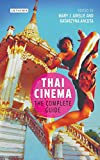Thai Cinema: The Complete Guide (Tauris World Cinema)