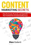 Content Marketing Secrets: How To Create, Promote, And Optimize Your Content For Growth And Revenue (Grow Your Influence Series Book 1)