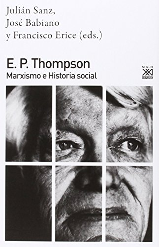 E. P. Thompson : marxismo e historia social