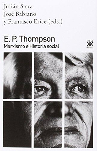 Descargar Libro E. P. Thompson: Marxismo e historia social (Siglo XXI de España General) de A.A.V.V.