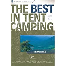 The Best in Tent Camping: Virginia: A Guide for Car Campers Who Hate RVs, Concrete Slabs, and Loud Portable Stereos (Best Tent Camping) by Randy Porter (2004-08-01)