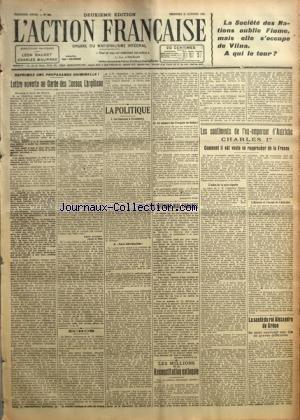 ACTION FRANCAISE (L') [No 289] du 15/10/1920 - REPRIMEZ UNE PROPAGANDE CRIMINELLE !-LETTRE OUVERTE AU GARDE DES SCEAUX, LHOPITEAU PAR LEON DAUDET - ECHOS - LA POLITIQUE PAR MAURICE PUJO - L'AFFAIRE MAL ENGAGEE PAR JACQUES BAINVILLE - LES MILLIONS DE LA RECONSTITUTION NATIONALE PAR M. P. - LES SENTIMENTS DE L'EX-EMPEREUR D'AUTRICHE CHARLES IER-COMMENT IL EUT VOULU SE RAPPROCHER DE LA FRANCE - LA SANTE DU ROI ALEXANDRE DE GRECE-SA MORT OUVRIRAIT UNE ERE DE GRAVES DIFFICULTES. par Collectif