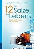 Die 12 Salze des Lebens. Biochemie nach Dr. Schüßler (Amazon.de)