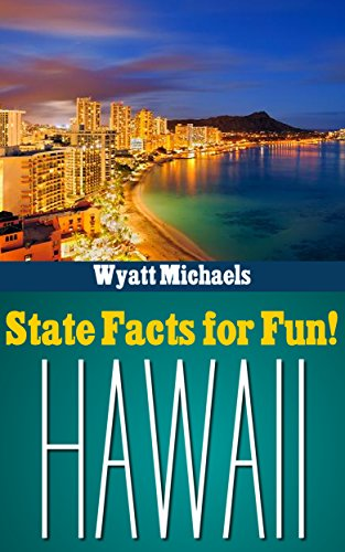 State Facts for Fun! Hawaii (English Edition) por Wyatt Michaels