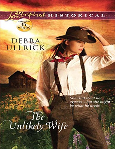 The Unlikely Wife (Mills & Boon Love Inspired Historical)