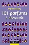 101 parfums � d�couvrir (Hors collect...