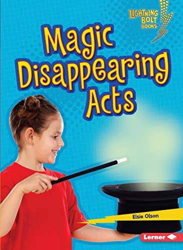Magic Disappearing Acts (Lightning Bolt Books ™ — Magic Tricks) (English Edition)