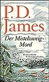 Der Mistelzweig-Mord: Weihnachtliche Kriminalgeschichten - P. D. James