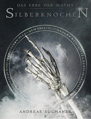 Das Erbe der Macht - Band 9: Silberknochen (Urban Fantasy) von [Suchanek, Andreas]
