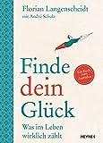 Finde dein Glück: Was im Leben wirklich zählt - Ein Buch zum Ausfüllen