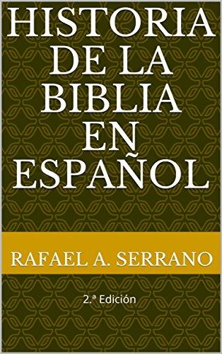 Historia de la Biblia en español: 2.ª Edición eBook: Serrano ...