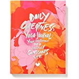 """Dailygreatness Limited """"Bloom"""" Edition Yoga Journal: Your Masterplan for a Beautifully Conscious Life (Dailygreatness Journals)"""