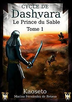 Le Prince du Sable (Cycle de Dashvara t. 1) par [de Retana, Marina Fernández]