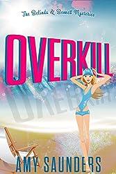 Overkill (The Belinda & Bennett Mysteries, Book Four) (English Edition)