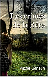 LES CRIMES DE LA BETE (Blacksuspens t. 1)