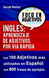 INGLES: APRENDIZAJE DE ADJETIVOS POR VIA RAPIDA: Los 100 adjetivos más usados en inglés con 800 frases de ejemplo (Spanish Edition)