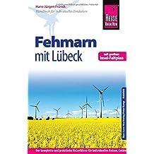 Reise Know-How Fehmarn mit Lübeck inklusive Insel-Faltplan: Reiseführer für individuelles Entdecken
